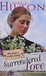 Surrendered Love (Amish Of Webster County V2)