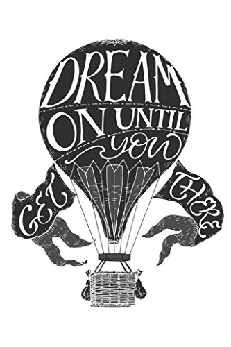 Dream On Until You Get There Vintage Hot Air Balloon Art Print Poster 24x36 inch