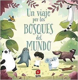 Un viaje por los bosques del mundo: Amazon.es: Hana´c?kova´, Pavla, Dao, Linh, Hernández de Deza , Ana Isabel: Libros