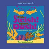 Fish, Swish! Splash, Dash!, Suse MacDonald, 141693605X