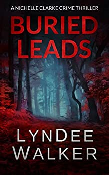 Buried Leads: A Nichelle Clarke Crime Thriller by [Walker, LynDee]