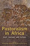 Pastoralism in Africa: Past, Present and Future