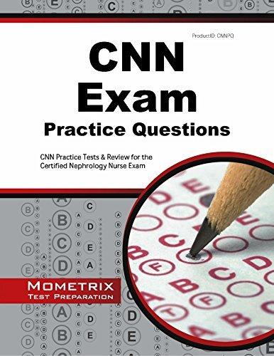 CNN Exam Practice Questions: CNN Practice Tests & Review for the Certified Nephrology Nurse Exam by CNN Exam Secrets Test Prep Team (2015-11-11)