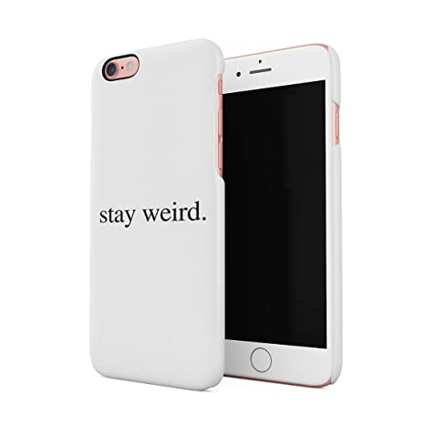 Stay Weird White Tumblr Cool Swag Quote Hard Thin Plastic Phone Case Cover For iPhone 6 & iPhone 6s: Amazon.es: Electrónica