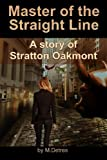 img - for Master of The Straight Line: A Story of Stratton Oakmont (The Ginger Trilogy) (Volume 3) book / textbook / text book