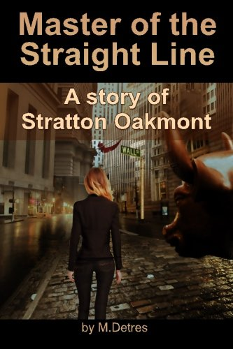 Read Online Master of The Straight Line: A Story of Stratton Oakmont (The Ginger Trilogy) (Volume 3) PDF