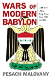 img - for Wars of Modern Babylon: A History of the Iraqi Army from 1921 to 2003 (Foreign Military Studies) book / textbook / text book