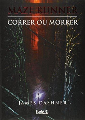 Maze Runner. Correr ou Morrer - Volume 1