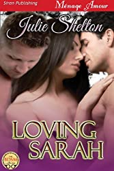 Loving Sarah (Siren Publishing Menage Amour)