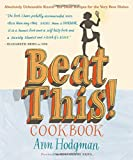 img - for Beat This! Cookbook: Absolutely Unbeatable Knock-'em-Dead Recipes for the Very Best Dishes book / textbook / text book