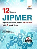 12 year JIPMER Topic-wise Solved Papers (2018-2007) with 5 Mock Tests 2nd Edition