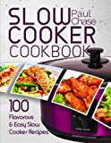 img - for Slow Cooker Cookbook: 100 Flavorous and Easy Slow Cooker Recipes book / textbook / text book
