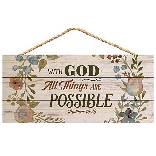 P Graham Dunn With God All Things Are Possible Floral Design 5 X 10 Wood Plank Design Hanging Sign