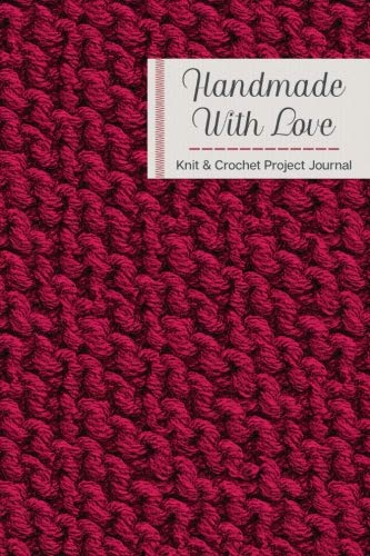 Handmade With Love Knitting & Crochet Project Journal: Cranberry Red Knit Cover Design