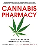 Cannabis Pharmacy: The Practical Guide to Medical