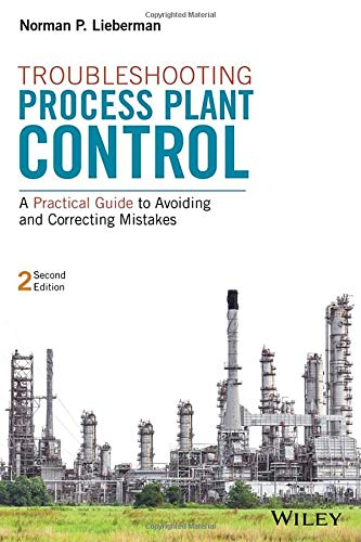 (Troubleshooting Process Plant Control: A Practical Guide to Avoiding and Correcting Mistakes)