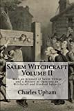 img - for Salem Witchcraft Volume II: With an Account of Salem Village and a History of Opinions on Witchcraft and Kindred Subjects book / textbook / text book