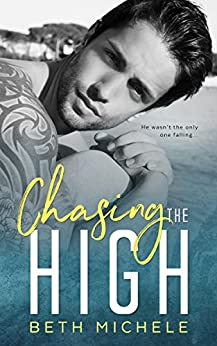 Chasing the High by [Michele, Beth]