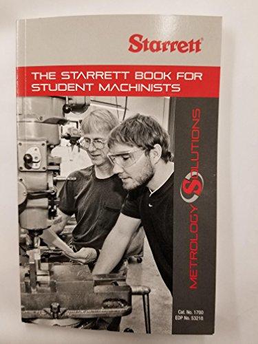 Starrett 1700 STUDENT BOOK FOR STUDENT MACHINISTS by Starrett