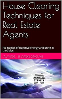 House clearing techniques for real estate agents rid Negative energy in house
