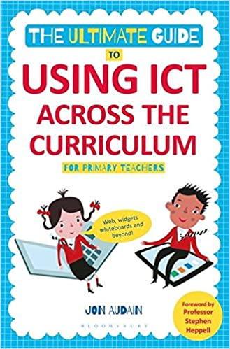 The Ultimate Guide to Using ICT Across the Curriculum (For