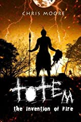 Totem: the invention of fire (Volume 1) by Chris Moore (2015-01-23) Mass Market Paperback