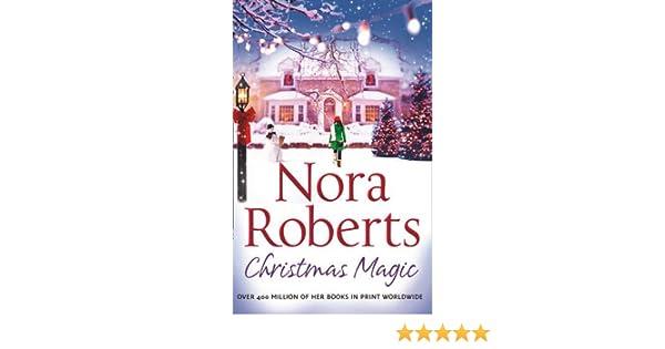 Christmas Magic. Nora Roberts: Nora Roberts: 9780263902136: Amazon ...