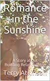 Romance in the Sunshine: A Story about Building Relationships