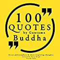 100 Quotes by Gautama Buddha (Great Philosophers and Their Inspiring Thoughts) Audiobook by Gautama Buddha Narrated by Katie Haigh
