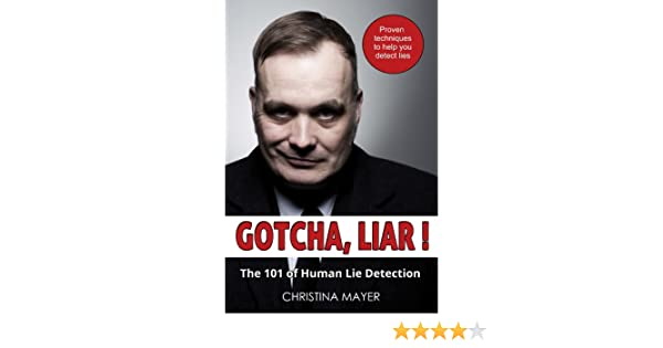 Amazon gotcha liar the 101 of human lie detection ebook the 101 of human lie detection ebook christina mayer kindle store fandeluxe Images
