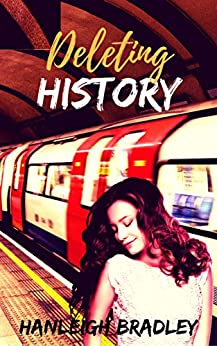 Deleting History - Kindle edition by Hanleigh Bradley ...