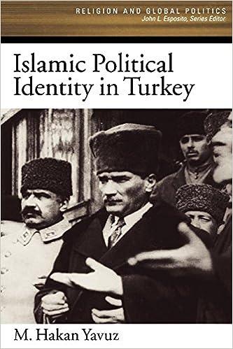 islamic political identity in turkey yavuz m hakan
