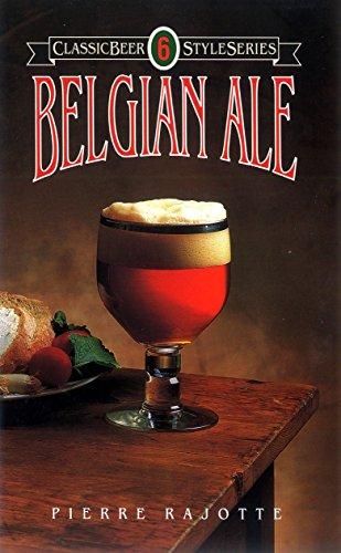 Belgian Ale (Classic Beer Style Series Book 6) ()