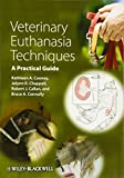 img - for Veterinary Euthanasia Techniques: A Practical Guide book / textbook / text book