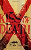 Kiss of Death by Malcolm Rose front cover