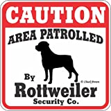 "Dog Yard Sign ""Caution Area Patrolled By Rottweiler Security Company"""