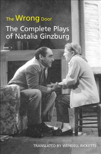 The Wrong Door: The Complete Plays of Natalia Ginzburg (Toronto Italian Studies)