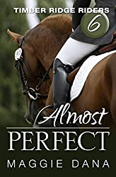 Almost Perfect (Timber Ridge Riders Book 6)