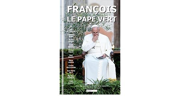 François, le pape vert: Avec une sélection de ses plus belles citations sur la nature et lécologie (French Edition) eBook: Collectif : Amazon.es: Tienda ...