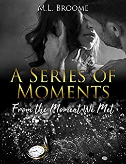 In The Moment (Moments Book 1)