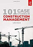 img - for 101 Case Studies in Construction Management book / textbook / text book