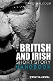 The British and Irish Short Story Handbook, David Malcolm, 1444330462
