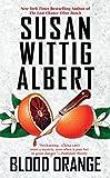Blood Orange (China Bayles Mystery) by  Susan Wittig Albert in stock, buy online here