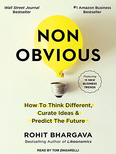 Non-Obvious: How to Think Different, Curate Ideas & Predict The Future by Tantor Audio