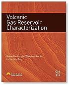 Volcanic Gas Reservoir Characterization 1st edition by Ran, Qiquan, Wang, Yongjun, Sun, Yuanhui, Yan, Lin, Tong, Mi (2014) Paperback