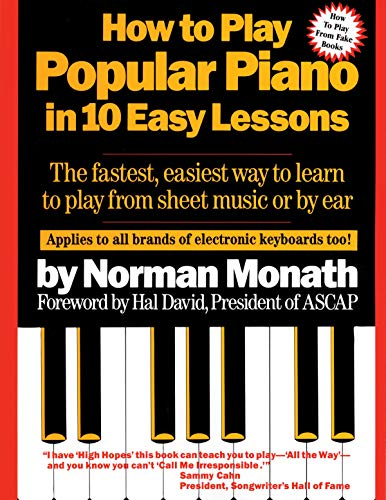 How to Play Popular Piano in 10 Easy Lessons: The Fastest, Easiest Way to Learn to Play from Sheet Music or by Ear (For The Beauty Of The Earth Chords)