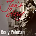 Jan's Story: Love Lost to the Long Goodbye of Alzheimer's Audiobook by Barry Petersen Narrated by Barry Petersen