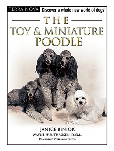 The Toy & Miniature Poodle [With DVD] (Terra-Nova) by Janice Biniok (15-Jun-2006) Hardcover Poodle Dvd