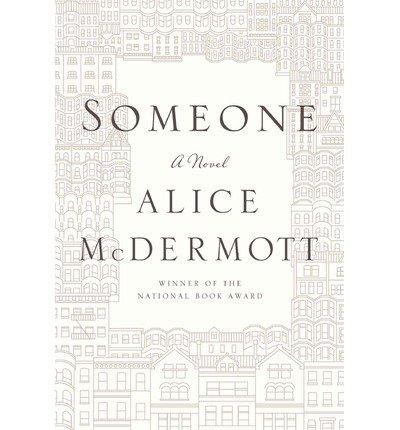 [(Someone)] [Author: Alice McDermott] published on (September, 2013)