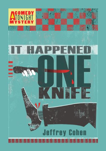 It Happened One Knife: A Comedy Tonight Mystery (A Comedy Tonight Mystery #2)